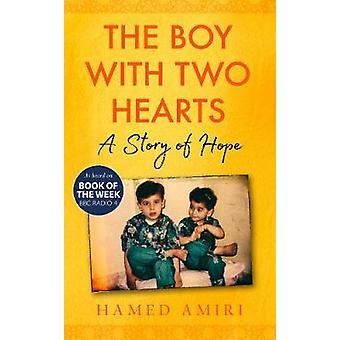 The Boy with Two Hearts - A Story of Hope by Hamed Amiri - 97817857861