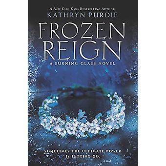 Frozen Reign by Kathryn Purdie - 9780062412430 Book