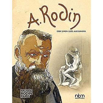 Rodin - Fugit Amor - An Intimate Portrait by Eddy Simon - 978168112241