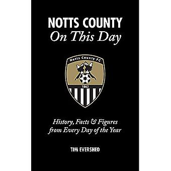 Notts County On This Day: History, Facts & Figures from Every Day of the Year