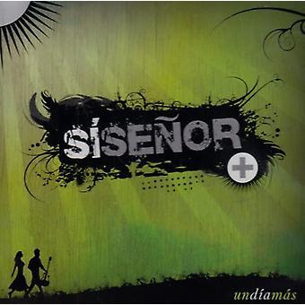 Si Senor - Un Dia Mas [CD] USA import