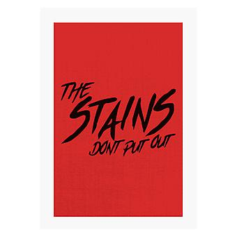 Ladies And Gentlemen The Fabulous Stains Dont Put Out A4 Print