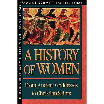 History of Women in the West - Volume I - From Ancient Goddesses to Ch