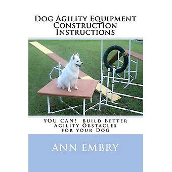 Dog Agility Equipment Construction Instructions - You Can! Build Bette