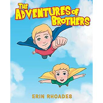 The Adventures of Brothers by Erin Rhoades - 9781644716274 Book