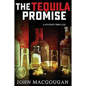 The Tequila Promise by John Macgougan - 9781773704197 Book