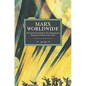 Marx Worldwide On the Development of the International Discourse on Marx since 1965 Historical Materialism