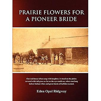 Prairie Flowers for a Pioneer Bride
