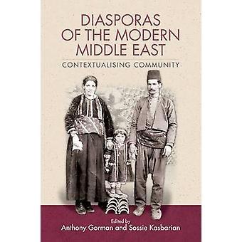 Diaspora av Modern Midtøsten Contextualising Community av redigert av Anthony Gorman & redigert av Sossie Kasbarian