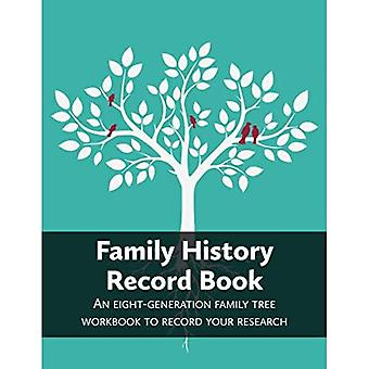 Family History Record Book:� An 8-generation family tree workbook to record your research