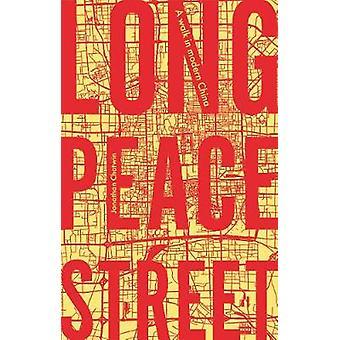 Long Peace Street Een wandeling in het moderne China