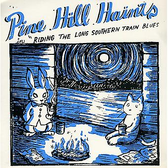 Pine Hill Haints - Riding the Long Southern Train Blues [Vinyl] USA import