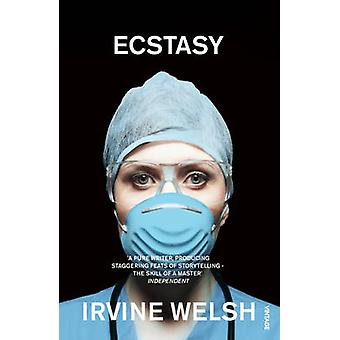 Estasi - Three Tales of Chemical Romance di Irvine Welsh - 9780099590