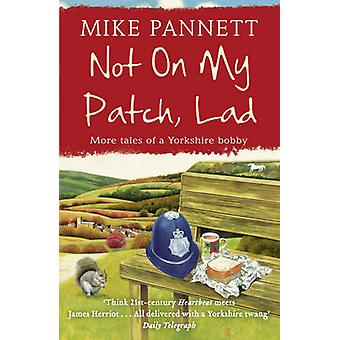 Not on My Patch - Lad by Mike Pannett - 9780340918791 Book