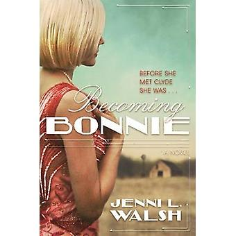 Becoming Bonnie by Jenni L. Walsh - 9780765390196 Book