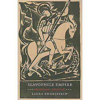 Slavophile Empire - Imperial Russland Illiberal banen Laura Engelste