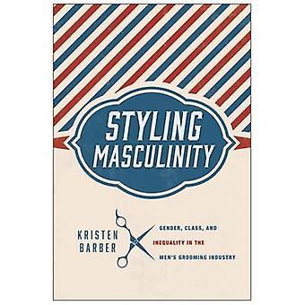 Muotoilu maskuliinisuus - sukupuoli - luokka - ja eriarvoisuuden miesten Gro