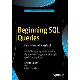 Beginning SQL Queries - From Novice to Professional - 2016 (2nd Revised