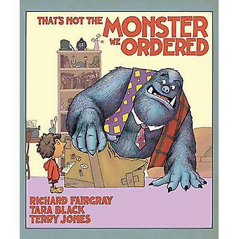 Det er ikke Monster vi bestilt af Tara Black - Richard Fairgray-