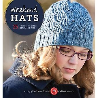 Weekend Hats - 25 Knitted Caps - Berets - Cloches - and More by Cecily