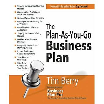 The Plan-As-You-Go Business Plan by Tim Berry - 9781599181905 Book