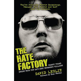 The Hate Factory - Thirty Years Inside with the UK's Most Notorious Vi