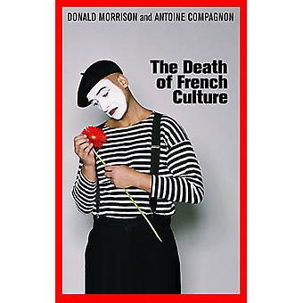La morte della cultura francese di Donald Morrison - Antoine Compagnon-