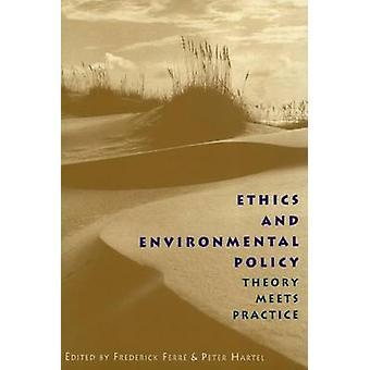 Éthique et politique de l'environnement - théorie rencontre la pratique par Frederick F
