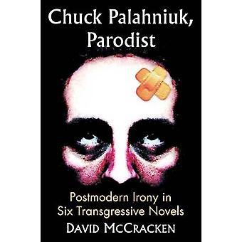 تشاك Palahniuk-باروديست-ما بعد الحداثة والمفارقة في 6 نوفمبر تعديها