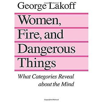 Kobiety, ogień, idealna niebezpiecznych rzeczy (tylko na papierze): Co kategorie Reveal o umysł