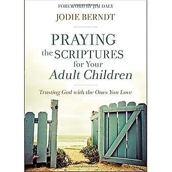 Be Skriftene for voksne barn: tillitsfulle Gud med de du liker (Innbundet)