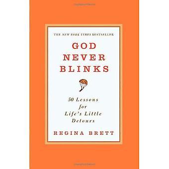 Gud aldrig blinkar: 50 lektioner för livets lite omvägar