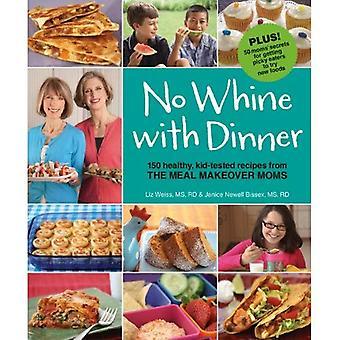 Nessun lamento con cena: 150 ricette sane Kid-testato dalle mamme di Makeover di pasto