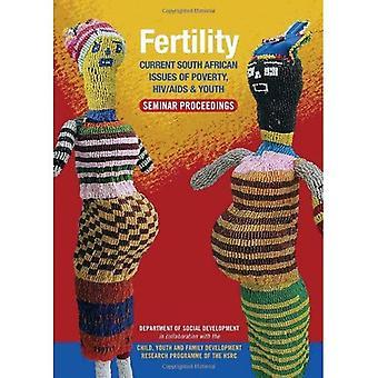 Fertilitet: Aktuella sydafrikanska frågor om fattigdom, HIV/AIDS och ungdom: seminarium målet