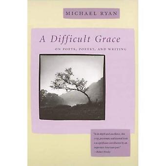 Een moeilijk Grace: Op dichters, poëzie en schrijven