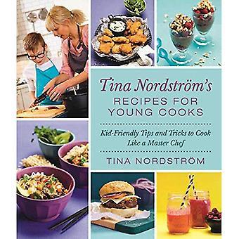 Tina Nordstroem van recepten voor jonge koks: kind-vriendelijke Tips en trucs te koken als een chef-kok van de meester