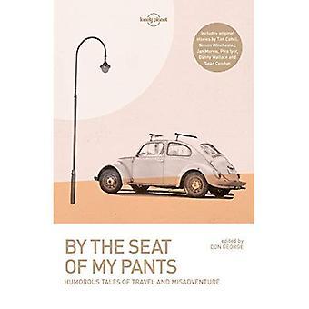 Door de zetel van mijn broek (Lonely Planet Travel literatuur)
