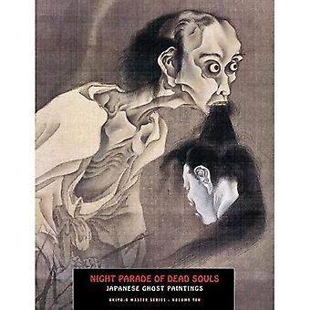 Night Parade of Dead Souls : Japanese Ghost Paintings (Ukiyo-E Masters)