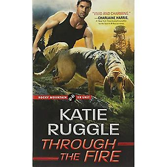 Through the Fire (Rocky Mountain K9 Unit)