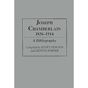 ジョセフ ・ チェンバレン 18361914 ニュートン ・ スコットによる文献目録
