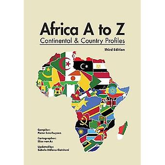 Africa A to Z Continental and Country Profiles. Third Edition by Pieter & Esterhuysen