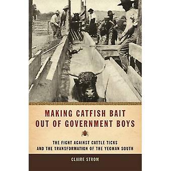 Fazer isca de peixe-gato fora do governo meninos luta contra carrapatos de bovinos e a transformação do Sul por Strom & Claire Yeoman