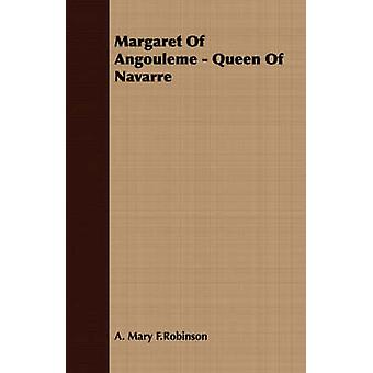 Margaret Of Angouleme  Queen Of Navarre by F.Robinson & A. Mary
