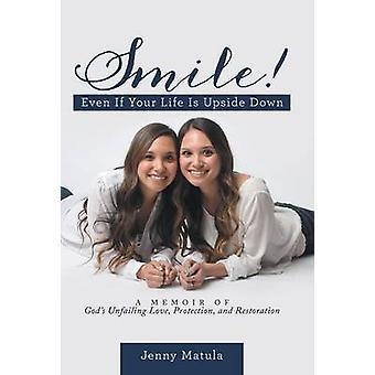 あなたの人生が逆さまになっていても笑顔 Matula & ジェニーによる愛の保護と復元を信頼する神の思い出