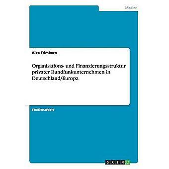 Privater de organisations und Finanzierungsstruktur Rundfunkunternehmen en DeutschlandEuropa par Trimborn & Alex