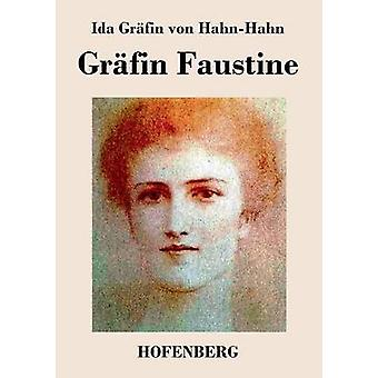 Grfin Faustine by Ida Grfin von HahnHahn