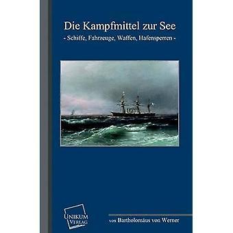 Die Kampfmittel Zur voir par Werner & Bartholomaus Von