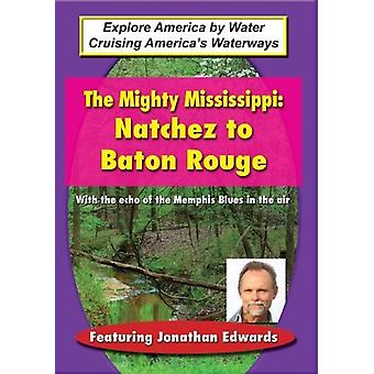 Mighty Mississippi: Natchez to Baton Rouge [DVD] USA import