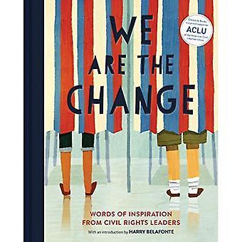 Nous sommes le changement: les mots d'inspiration des leaders des droits civiques