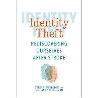 Identitetstyveri: gjenoppdage oss etter Stroke